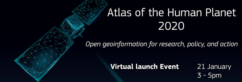 Banner for the virtual event for the presentation of the The Atlas of the Human Planet 2020 – Open Geoinformation for Research, Policy and Action